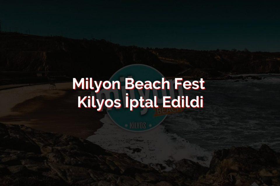 milyon-beach-fest-kilyos-iptal-edildi